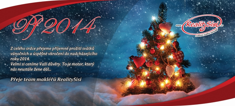 Z celého srdce přejeme příjemné prožití svátků vánočních a úspěčné vkročení do nadcházejícího roku 2014. Velmi si ceníme Vaší důvěry. To je motor, který nás neustále žene dál... Přeje team makléřů RealitySisi